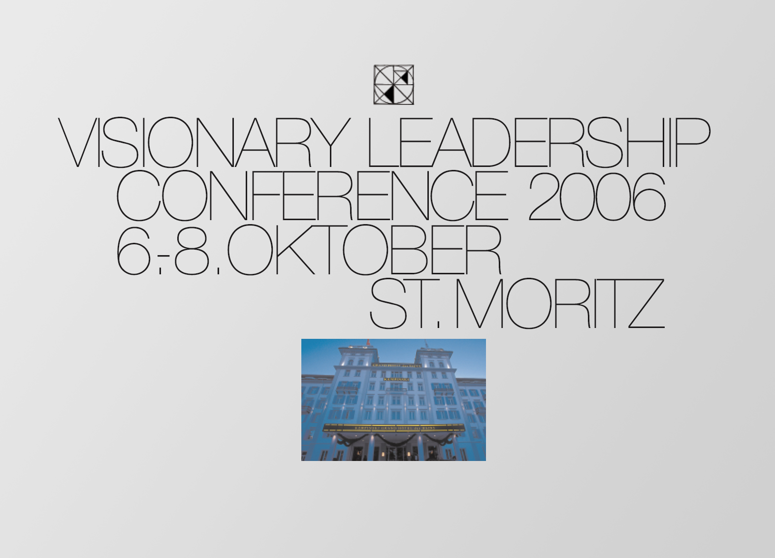 VISIONARY LEADERSHIP CONFERENCE 2006, ST. MORITZ